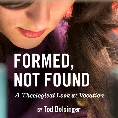 Formed-Not-Found-a Theological-Look-at-Vocation
