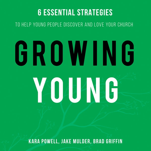 Growing-Young-6-Essential-Strategies-to-Help-Young-People-Discover-and-Love-Your-Church