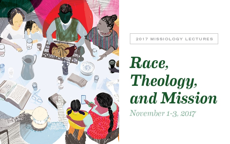 2017-Missiology-Lectures-Fuller-Theological-Seminary-Race-Theology-Mission
