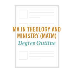 Degree-Outline-MA-Theology-and-Ministry