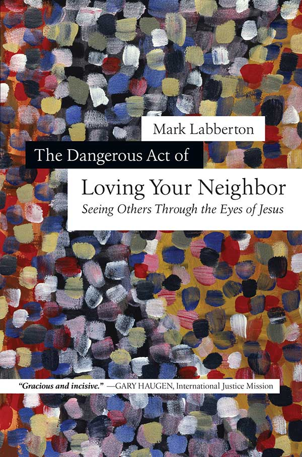 Mark-Labberton-The-Dangerous-Act-of-Loving-Your-Neighbor-Cover-chapter-3-The-Problem-of-Misperceiving