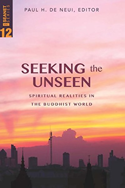 Paul-de-Neui-Seeking-the-Unseen-Spiritual-Realities-in-the-Buddhist-World
