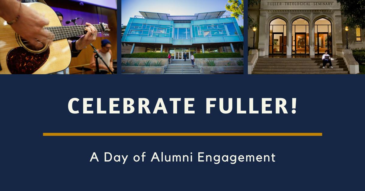 Celebrate Fuller