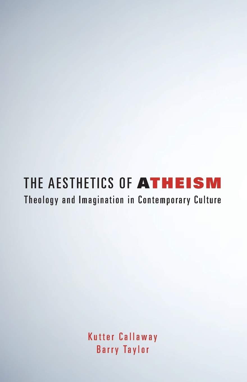 The Aesthetics of Atheism